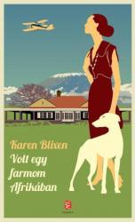 Volt egy farmom Afrikában (ISBN: 9789630793452)