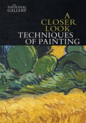 Closer Look - Techniques of Painting (2011)