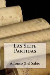 Las Siete Partidas (Spanish Edition) - Alfonso X El Sabio (ISBN: 9781979071123)