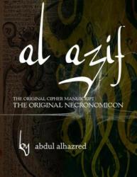 Al Azif: The Original Cipher Manuscript: (The Original Necronomicon) - Abdul Alhazred (ISBN: 9781976395390)