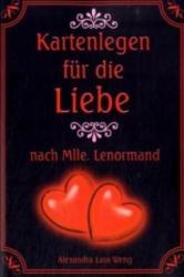Kartenlegen für die Liebe nach Mlle. Lenormand - Alexandra Lara Weng (2009)