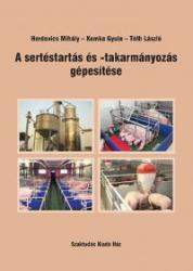 A sertéstartás és -takarmányozás gépesítése (ISBN: 9789639935853)