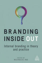 Branding Inside Out - Internal Branding in Theory and Practice (ISBN: 9780749478902)