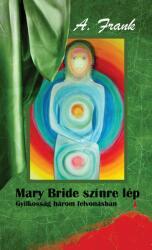 Mary Bride színre lép Gyilkosság három felvonásban (ISBN: 9789631297928)