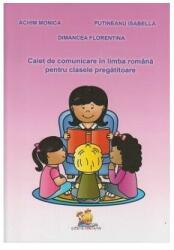 Caiet de comunicare în limba română pentru clasa pregătitoare (ISBN: 9786068714196)