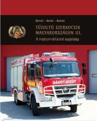 Tűzoltó szerkocsik Magyarországon III (2018)