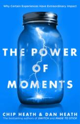 Power of Moments - Chip Heath, Dan Heath (ISBN: 9780593079263)