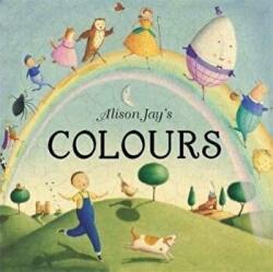 Alison Jay's Colours (ISBN: 9781787410206)