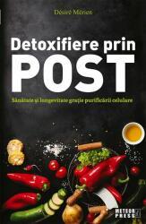 Detoxifiere prin post. Sănătate şi longevitate graţie purificării celulare (ISBN: 9789737287014)