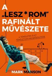 """A """"Lesz*rom"""" rafinált művészete (2018)"""