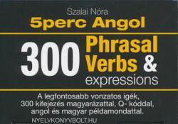 5perc Angol Tanulókártya - 300 Pharasal Verbs & Expressions (ISBN: 9786158093804)