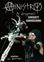Ministry - Al Jourgensen elveszett evangéliuma (ISBN: 9789637424991)