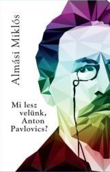 Mi lesz velünk Anton Pavlovics? (2018)