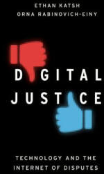 Digital Justice - Technology and the Internet of Disputes (ISBN: 9780190675677)