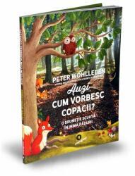 Auzi cum vorbesc copacii? O drumeție scurtă în inima pădurii (ISBN: 9786067222807)