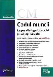 Codul muncii. Legea dialogului social și 13 legi uzuale. Actualizat 10 mai 2018 (ISBN: 9786062710880)