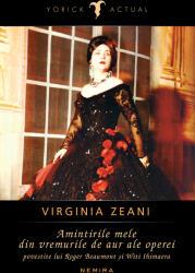 Virginia Zeani - Amintirile mele din vremurile de aur ale operei (2017)