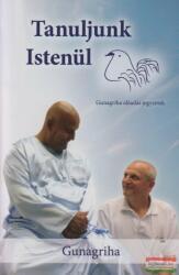 Gunagriha - Tanuljunk Istenül (ISBN: 9786158050852)