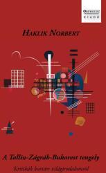 A Tallin-Zágráb-Bukarest tengely (ISBN: 9786155886027)