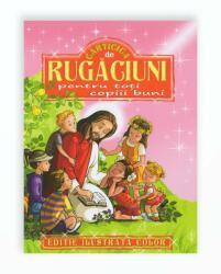 CARTICICA DE RUGACIUNI PENTRU TOTI COPIII BUNI (ISBN: 9786068674797)