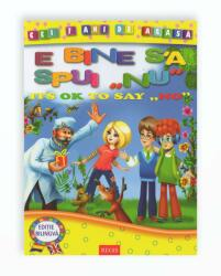 "E BINE SA SPUI ""NU"" - ITS OK TO SAY ""NO"" - Editie bilingva (ISBN: 9786068674780)"