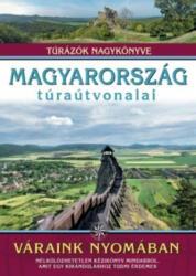 Magyarország túraútvonalai - Váraink nyomában (2018)