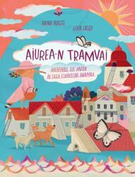 Aiurea-n tramvai. Aventurile lui Anton în țara cuvintelor anapoda (ISBN: 9786064400703)