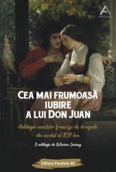 Cea mai frumoasă iubire a lui Don Juan. Antologia nuvelelor franceze de dragoste din secolul al XIX-lea (ISBN: 9789734727452)
