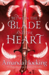 Between the Blade and the Heart (ISBN: 9781509807680)