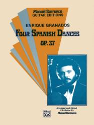 FOUR SPANISH DANCES OP. 37. ARR. AND ED. FOR GUITAR BY MANUEL BARRUECO (ISBN: 9780769212883)