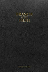 Francis of the Filth (ISBN: 9781387159505)