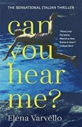 Can you hear me? - A viciously gripping holiday read set during a scorching Italian summer (ISBN: 9781473654891)