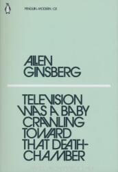 Television Was a Baby Crawling Toward That Deathchamber - Allen Ginsberg (ISBN: 9780241337622)