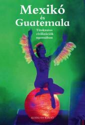 Mexikó és Guatemala (2018)