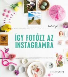 Így fotózz az Instagramra (2018)