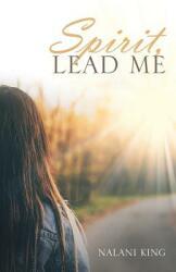 Spirit, Lead Me (ISBN: 9781973616092)