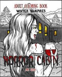 Adult Coloring Book Horror Cabin: Winter Vampires (ISBN: 9781947855090)