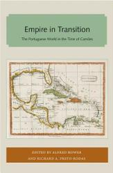 Empire in Transition - The Portuguese World in the Time of Camoes (ISBN: 9781947372740)
