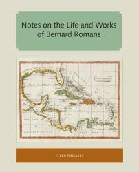 Notes on the Life and Works of Bernard Romans (ISBN: 9781947372580)