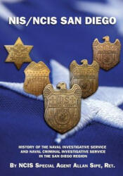 Nis/Ncis San Diego: History of the Naval Investigative Service and Naval Criminal Investigative Service in the San Diego Region (ISBN: 9781946775955)