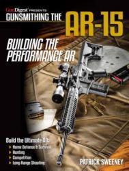 Gunsmithing the Ar-15 - Building the Performance AR (ISBN: 9781946267283)