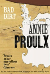 Bad Dirt - Annie Proulx (ISBN: 9780007198870)