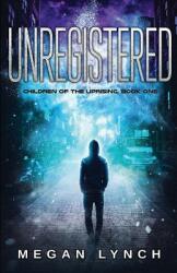Unregistered (ISBN: 9781944728557)