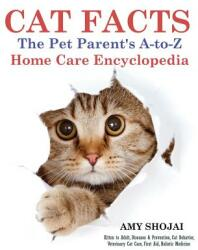 Cat Facts: The Pet Parent's A-To-Z Home Care Encyclopedia (ISBN: 9781944423858)
