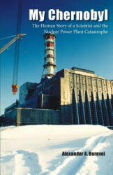 My Chernobyl: The Human Story of a Scientist and the Nuclear Power Plant Catastrophe (ISBN: 9781944393724)