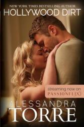 Hollywood Dirt - ALESSANDRA TORRE (ISBN: 9781940941950)