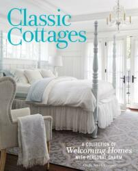 Classic Cottages: A Passion for Home (ISBN: 9781940772509)