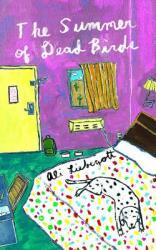 Summer Of Dead Birds (ISBN: 9781936932504)