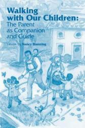 Walking with Our Children - Nancy Blanning (ISBN: 9781936849390)