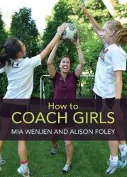 How to Coach Girls (ISBN: 9781936426034)